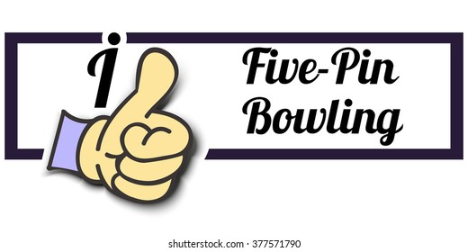 "Frame "" I Like Five-Pin Bowling "" Thumb Up! Vector graphic logo eps10."