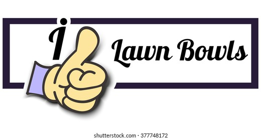 "Frame "" I Like Lawn Bowls "" Thumb Up! Vector graphic logo eps10."