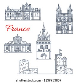 France architecture landmarks and famous historic buildings icons. Vector facades set of Saint Louis La Rochelle and Bordeaux cathedral, Porte Cailhau gates or Saint Michel basilica and Nicholas Tower