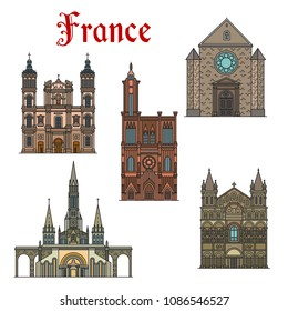 France famous travel landmark buildings and architecture sightseeing facade icons. Vector set of Nancy and Strasbourg or Lourdes Notre-Dame or Angouleme cathedral and Cordeliers church