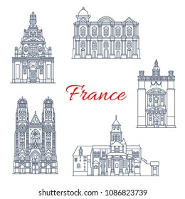France famous travel landmark buildings and Marseilles architecture sightseeing line icons. Vector set of St. Peter basilica in Saumur, Fontevraud abbey, Saint Martin and Gaultier cathedral in Tours