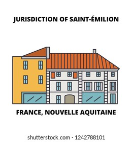 France, Nouvelle Aquitaine - Jurisdiction Of Saint-Emilion line travel landmark, skyline, vector design. France, Nouvelle Aquitaine - Jurisdiction Of Saint-Emilion linear illustration.