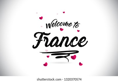France Welcome To Word Text with Handwritten Font and Pink Heart Shape Design Vector Illustration.