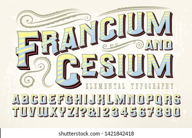 Francium & Cesium is an ornate font with a quaint old west, circus, carnival, or steampunk look.