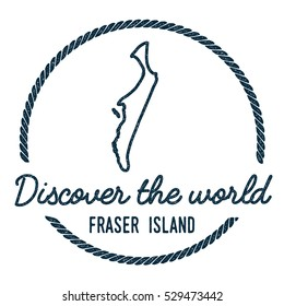 Fraser Island Map Outline. Vintage Discover the World Rubber Stamp with Fraser Island Map. Hipster Style Nautical Rubber Stamp, with Round Rope Border. Fraser Island Map Vector Illustration.