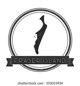 Fraser Island map stamp. Retro distressed insignia. Hipster round badge with text banner. Island vector illustration.