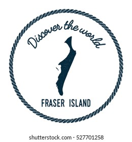 Fraser Island map in vintage discover the world rubber stamp. Hipster style nautical postage Fraser Island stamp, with round rope border. Fraser Island map vector illustration.