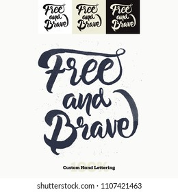 Free And Brave  Quote Hand Lettering Poster Vector Print Design Type Retro Vintage Sign