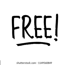 FREE! Hand sketched card, Hand drawn FREE! lettering sign. Invitation, banner, postcard, poster, stickers, tag. FREE! Vector illustration