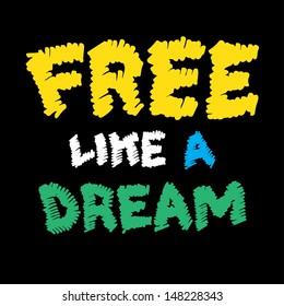 Free like a dream