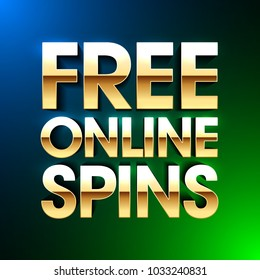 Free Online Spins bright banner, gambling casino games, slot machine games with no deposit bonuses, vector illustration