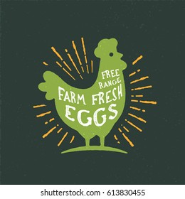 Free Range Farm Fresh Eggs. Vintage Rustic Chicken Silhouette. Retro Rough Textured Hen Badge with Rural Look and Sunburst Vector Illustration. Original Print, Wall Art, Logo, Sign.