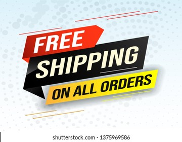 Free shipping all orders tag. Banner design template for marketing. Special offer promotion or retail. background banner modern graphic design  for store shop, online store, website, landing page