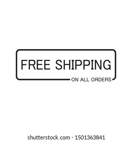 Free Shipping On All Orders - Vector for Businesses, Online Store, Retail, Company, Promotion