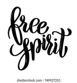 Free spirit Hand drawn motivation lettering quote. Design element for poster, banner, greeting card. Vector illustration