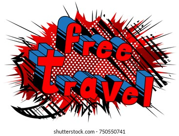 Free Travel - Comic book style word on abstract background.