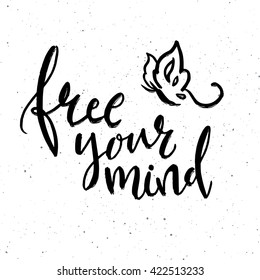 Free your mind phrase calligraphy. Vector lettering motivational poster or card design. Hand drawn quote. vector illustration.