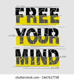 free your mind slogan typography design for trendy apparel print,illustration art,letter style - vector