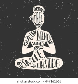 Free your mind and smile inside. Typographic poster with a girl and quote. Motivational and inspirational illustration. For print on T-shirt and bags, yoga studio or fitness club.