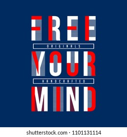 free your mind text graphic art, vector illustration for t shirt design