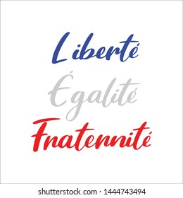 Freedom Equality Brotherhood Fraternity quote in french in national colors of France. The motto of French Revolution Liberte, Egalite, Fraternite. French patriotic lettering