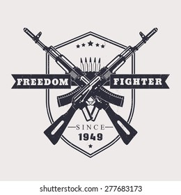 Freedom fighter grunge t-shirt design, with crossed assault rifles, vector illustration, eps10, easy to edit