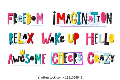 Freedom Imagination Relax Wake up Awesome Cheers Crazy quote lettering. Calligraphy graphic design typography element. Hand drawn postcard. Cute simple vector sign cutout style. Textile print