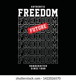 Freedom typography graphic t shirt design,vector illustration artistic art