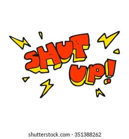 freehand drawn cartoon shut up! symbol