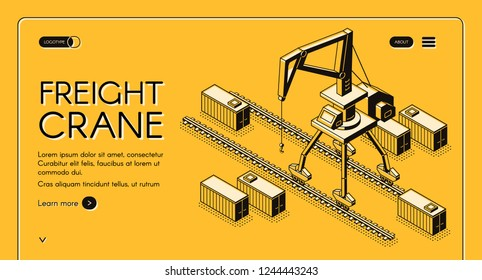 Freight crane isometric vector web banner with portal crane moving on rails among freight containers line art illustration. International delivery, cargo transportation company landing page template