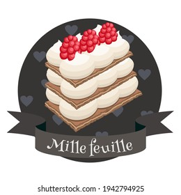 French dessert mille feuille. Colorful cartoon style illustration for cafe, bakery, restaurant menu or logo and label. Traditional cake with custard cream and raspberries.