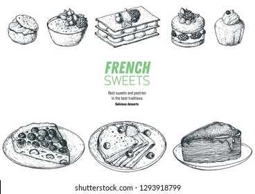 French desserts set with creme brulee, Mille-feuille, ispahan, chouquettes, cherry pie, crepes, cake. French cuisine top view frame. Food menu design template. Hand drawn sketch vector illustration.