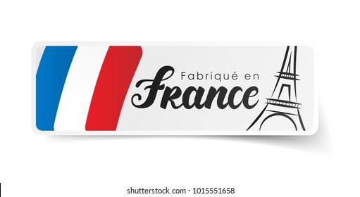 « Made in France » in French : Fabriqué en France