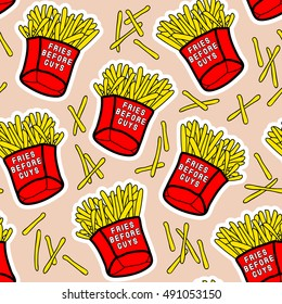 "French fries seamless pattern with red paper boxes of fried potatos with ""Fries before guys"" text. Fastfood, takeaway restaurant design. Trendy decor with patches, stickers in comic style of 80s-90s."