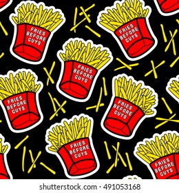 """French fries seamless pattern with red paper boxes of fried potatos with """"Fries before guys"""" text. Fastfood restaurant menu design with patches, stickers in comic style of 80s-90s. Black background."""