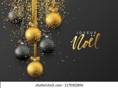 French Joyeux Noel. Christmas greeting card, design of xmas balls with golden glitter confetti on dark background