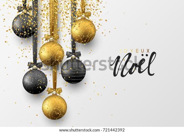French Joyeux Noel. Christmas greeting card, design of xmas balls with golden glitter confetti.