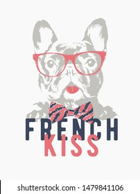 french kiss slogan with french bulldog illustration