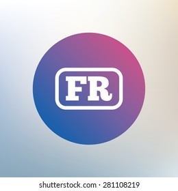 French language sign icon. FR France translation symbol with frame. Icon on blurred background. Vector