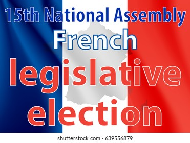French legislative election. French flag text legislative election. Legislative elections 15th National Assembly. Text in national colors for the day Legislative elections