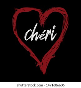 Chéri. French means Darling,Heart freehand,Graphic design print t-shirts women,vector