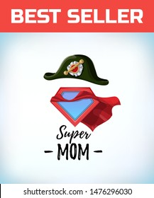 french Napoleon Bonaparte tricorn hat. Super mom. Supermom logo. Mother day concept. Card for Mom. Comic style. Cartoon Vector illustration.