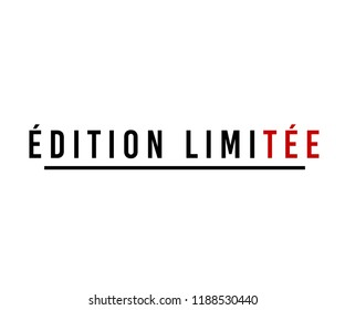 ''ÉDITION LIMITÉE'' french slogan. english meaning is limited edition