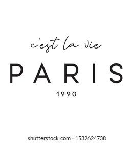 French slogan print. C'est la vie Paris 1990. ( It's life paris 1990 ) Fashion French slogan print