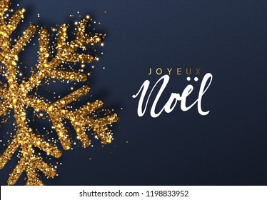 French text Joyeux Noel. Christmas background with Shining gold Snowflakes.