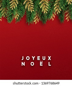 French text Joyeux Noel. Christmas vector background. Xmas sale, holiday web banner. Design decorations green and golden pine branches