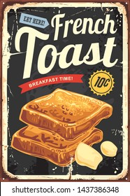 French toast restaurant sign . Retro vector poster for cafe bar or diner with French toasts. Breakfast graphic on old metal background.