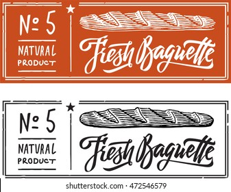 Fresh baguette in the form of engraving on label with a text stamp, and lettering calligraphy.