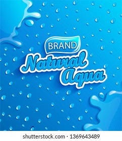 Fresh, clean and natural water banner with splash and drops from condensation on gradient blue background for brand,l ogo, template, label, emblem and store, packaging, advertising, packing.Vector