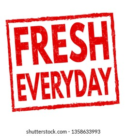 Fresh everyday sign or stamp on white background, vector illustration
